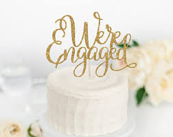 a and we re cake topper we re engaged glitter cake topper engagement party