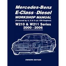 mercedes car manual e class diesel w210 w211 series workshop manual 2000 2006