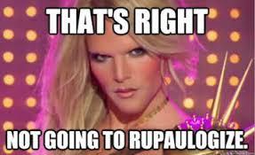 Drag Queen Meme - rupaul s drag race as meta reality television p 3