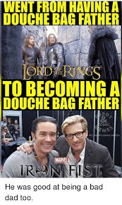 Bad Father Meme - went from having a douche bag father to becoming a douche bag