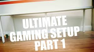 Ikea Game Room by Ultimate Gaming Setup Part 1 Ikea Linnmon Desk Youtube