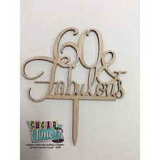 60 cake topper 60 and fabulous wood cake topper