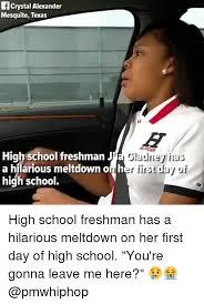 High School Freshman Memes - fcrystal alexander mesquite texas high school freshman j a hilarious