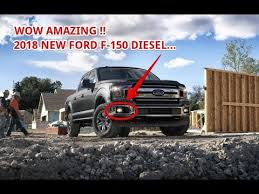 full review 2018 ford f150 diesel specs youtube