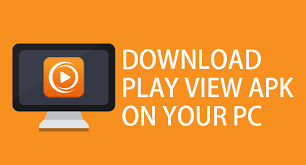apk from play to pc playview for pc windows 7 8 8 1 10 mac playview apk