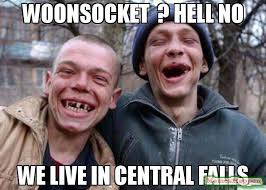 Central Meme - woonsocket hell no we live in central falls meme ugly twins