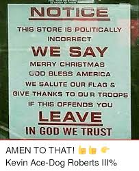 notice this store is politically incorrect we say merry
