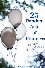 best 25 birthday wishes ideas 25 random acts of kindness random acts acts of kindness and