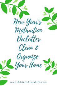 Decluttering Your Home by New Year U0027s Motivation Declutter Organize Your Home Adrian U0027s