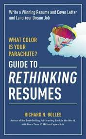 The Best Resume In The World by What Color Is Your Parachute Guide To Rethinking Resumes Write