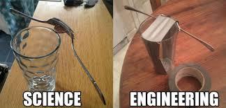 Memes Engineering - science vs engineering weknowmemes