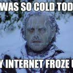 It S So Cold Meme - cold meme generator imgflip