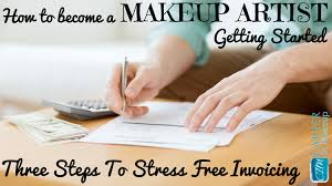 makeup for makeup artists 3 steps to stree free invoicing for makeup artists careerinmakeup