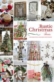 have yourself a very rustic christmas rustic christmas holidays