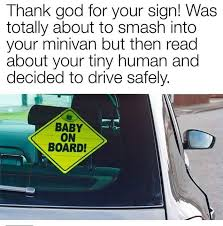 Baby On Board Meme - baby on board thank god for your sign funny car pictures