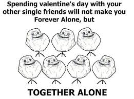 Together Alone Meme - 25 best forever alone meme images on pinterest forever alone meme