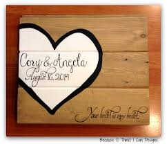 wedding gift signs your heart is my heart pallet painted sign because