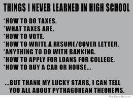 Highschool Memes - things i never learned in high school weknowmemes