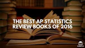 the best ap statistics review books of 2016 albert io