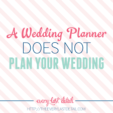 what does a wedding planner do a wedding planner does not plan your wedding you do wedding