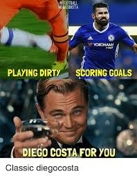 Diego Costa Meme - memesinsta yokohama playing dirty scoring goals diego costa for