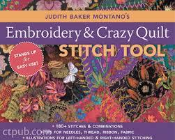 judith baker montano u0027s embroidery u0026 crazy quilt stitch tool c u0026t