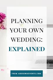 planning your own wedding what do you by plan your own wedding adesuwa events