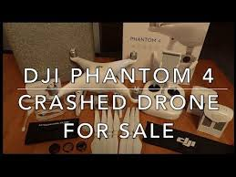 crashed for sale dji phantom 4 crashed drone for sale