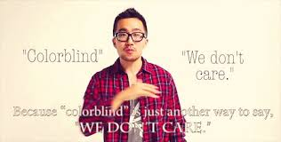 What Is Color Blind Racism Because U0027colorblind U0027 Is Just Another Way To Say U0027we Don U0027t Care