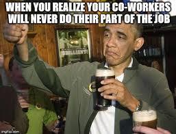 Fuck Work Meme - fuck it obama meme generator imgflip