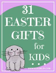 31 easter gifts for kids food life design