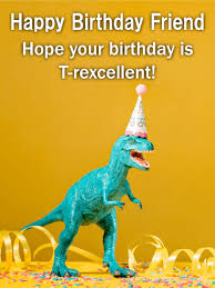 t rex funny birthday card for friends maybe your friend is old