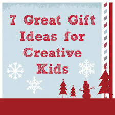 creative gifts for 7 gift ideas for kids that inspire creativity edventures with kids