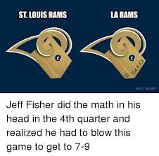 St Louis Rams Memes - st louis rams la rams memes jeff fisher did the math in his head in