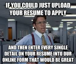 Funny Memes Online - job searching sucks so time consuming can t they just come up