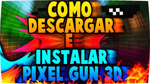 como descargar e instalar pixel gun 3d para pc youtube