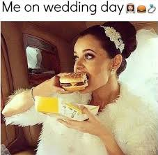 Wedding Day Meme - 17 pictures that will make you say me on my wedding day