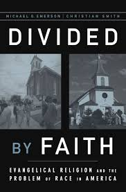 divided by faith evangelical religion and the problem of race in