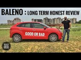 maruti suzuki baleno long term honest review test drive youtube