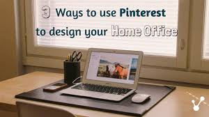 3 ways to design your home office using pinterest