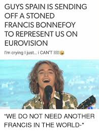 Spain Meme - guys spain is sending off a stoned francis bonnefoy to represent us