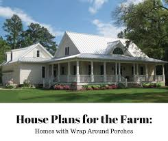 wrap around deck plans house plans for the farm series wrap around porch at home