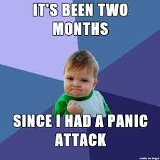 Panic Attack Meme - panic attacks can kiss my ass meme on imgur