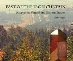Eastern Europe Iron Curtain East Of The Iron Curtain By Joern Stegen Travel Blurb Books