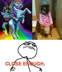 Close Enough Meme - 15 hilarious close enough memes to start your day wittycrate