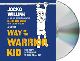 way of the warrior kid from wimpy to warrior the navy seal way a