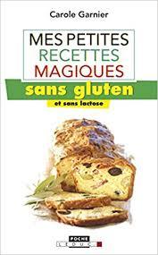 cuisine sans gluten livre amazon fr mes petites recettes magiques sans gluten et sans