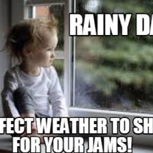 Rainy Day Meme - rainy day captions cloudeight infoave premium issue classico ii by
