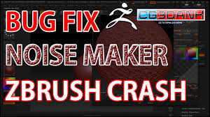 bug fix how to fix zbrush crash from noisemaker youtube