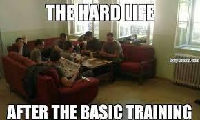 Life Meme - the hard life after training navy memes clean mandatory fun